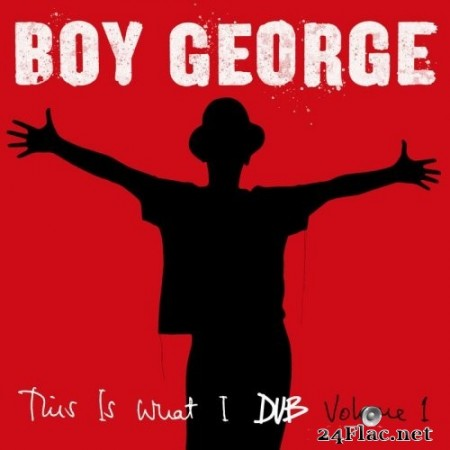 Boy George - This Is What I Dub, Vol. 1 (2020) FLAC