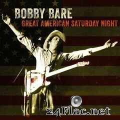 Bobby Bare - Great American Saturday Night (2020) FLAC