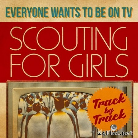 Scouting For Girls - Everybody Wants To Be On TV - Track by Track (2020) Hi-Res