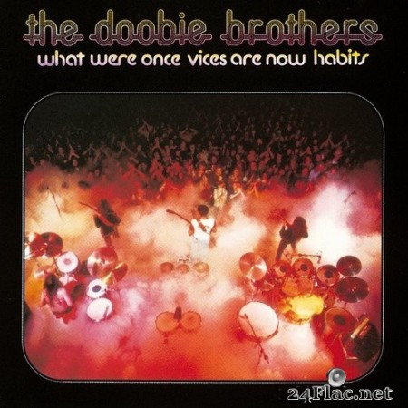 The Doobie Brothers - What Were Once Vices Are Now Habits (Remaster) (1974/2016) Hi-Res