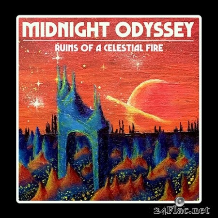 Midnight Odyssey - Ruins of a Celestial Fire (2020) Hi-Res