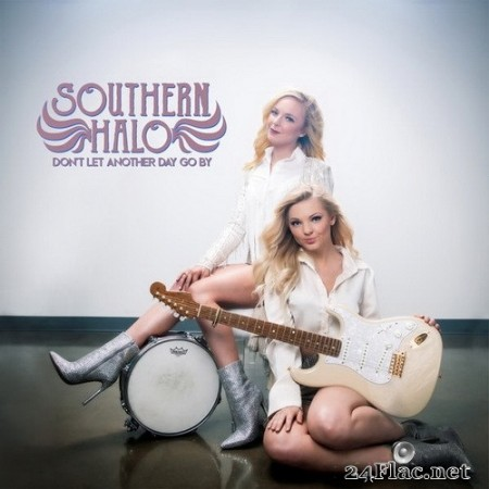 Southern Halo - Don't Let Another Day Go By (2020) Hi-Res