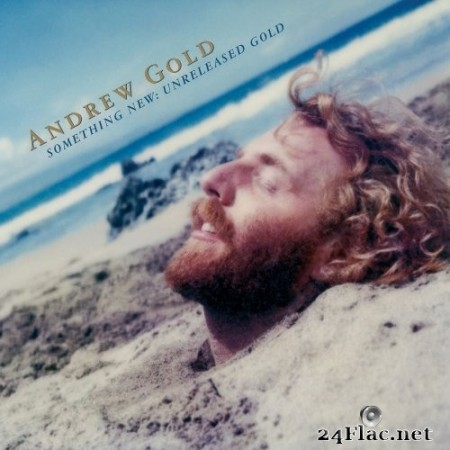 Andrew Gold - Something New: Unreleased Gold (Remastered) (2020) Hi-Res