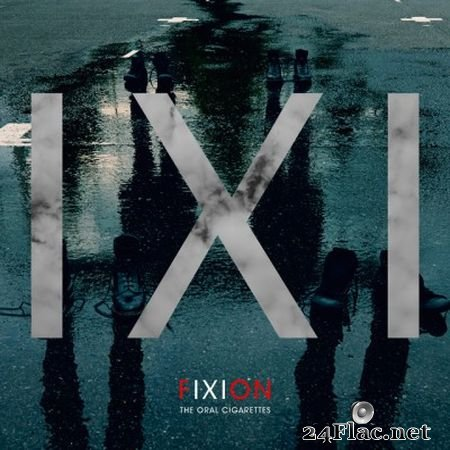 The Oral Cigarettes - Fixion (2016) FLAC