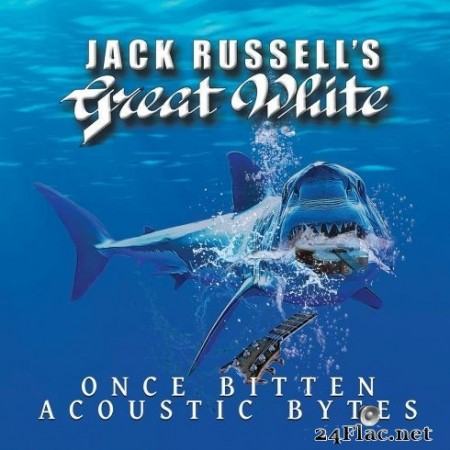 Jack Russell's Great White - Once Bitten Acoustic Bytes (2020) FLAC