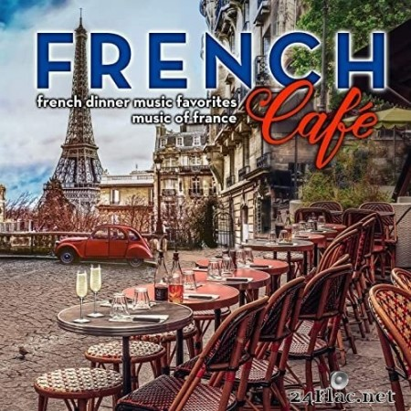 Accordion Café Trio - French Café: French Dinner Music Favorites - Music of France (2020) Hi-Res