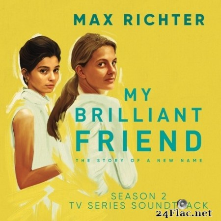 Max Richter - My Brilliant Friend, Season 2 (TV Series Soundtrack) (2020) Hi-Res [MQA]