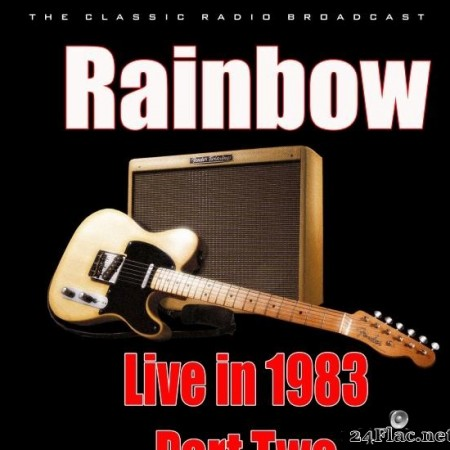 Rainbow - Live in 1983- Part Two (Live) (2020) [FLAC (tracks)]