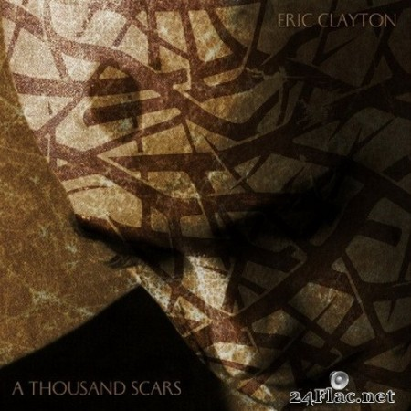 Eric Clayton - A Thousand Scars (2020) Hi-Res