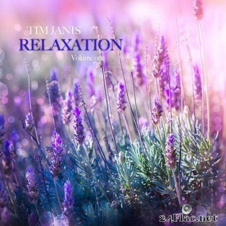 Tim Janis - Relaxation Volume 1 (2020) Hi-Res