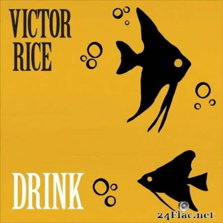 Victor Rice - Drink (2020) Hi-Res