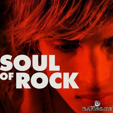 VA - Soul of Rock (2018) [FLAC (tracks)]