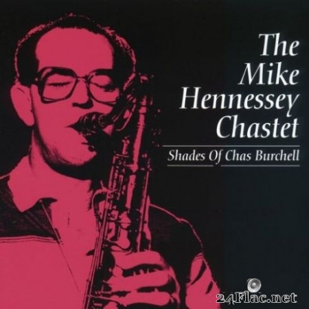 The Mike Hennessey Chastet - Shades of Chas Burchell (Remastered) (2020) Hi-Res