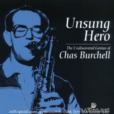 Chas Burchell - Unsung Hero - The Undiscovered Genius of Chas Burchell (Remastered) (2020) Hi-Res