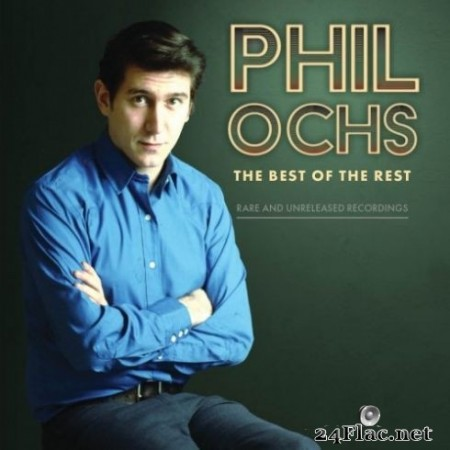 Phil Ochs - The Best Of The Rest: Rare And Unreleased Recordings (2020) FLAC