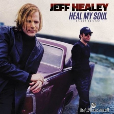 Jeff Healey - Heal My Soul (Deluxe Edition) (2020) Hi-Res + FLAC