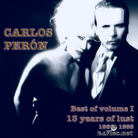 Carlos Peron - Best of Volume I: 13 Years of Lust 1980 - 1993 (2020) Hi-Res
