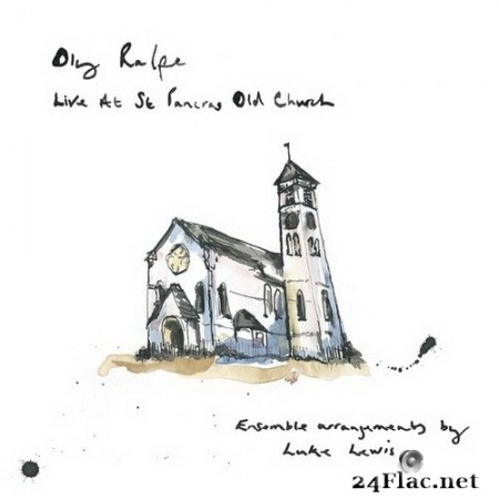 Oly Ralfe - Live At St Pancras Old Church (2020) Hi-Res