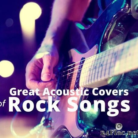 VA - Great Acoustic Covers of Rock Songs (2020) [FLAC (tracks)]