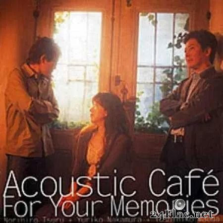 Acoustic Cafe - For Your Memories (2003) FLAC