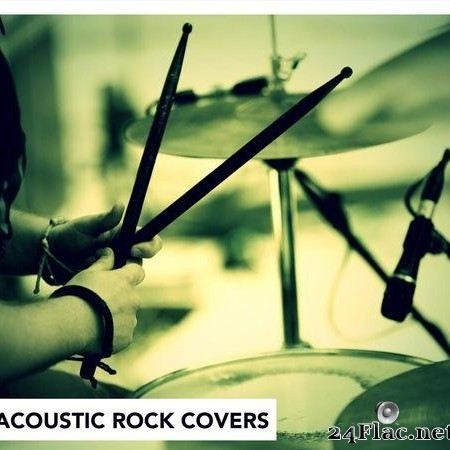 VA - Acoustic Rock Covers (2016) [FLAC (tracks)]