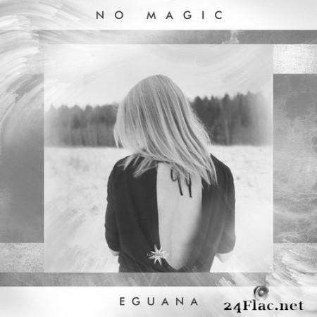 Eguana - No Magic (2020) HI-Res