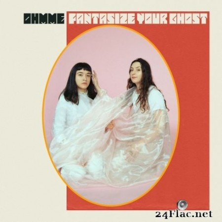 Ohmme - Fantasize Your Ghost (2020) Hi-Res + FLAC
