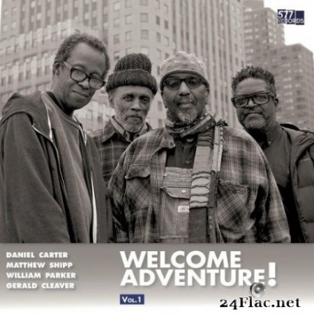 Daniel Carter, Matthew Shipp, William Parker & Gerald Cleaver - Welcome Adventure! Vol. 1 (2020) Hi-Res + FLAC