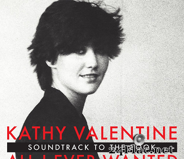Kathy Valentine - All I Ever Wanted: A Rock 'n' Roll Memoir (Soundtrack to the Book) (2020) [FLAC (tracks + .cue)]