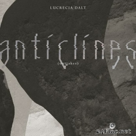 Lucrecia Dalt - Anticlines Outtakes (2020) Hi-Res