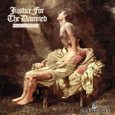 Justice For The Damned - Pain Is Power (2020) FLAC