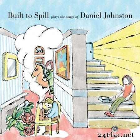 Built to Spill - Built to Spill Plays the Songs of Daniel Johnston (2020) FLAC