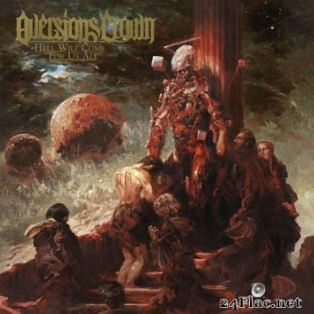 Aversions Crown - Hell Will Come for Us All (2020) Hi-Res + FLAC