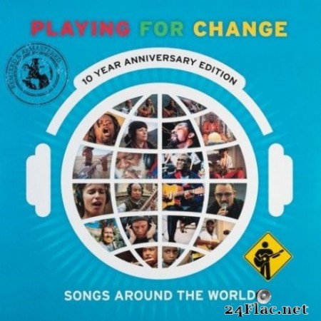 Playing for Change - Songs Around The World (10 Year Anniversary Edition) (2020) FLAC