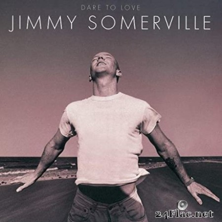 Jimmy Somerville - Dare To Love (Deluxe Edition) (1995/2020) FLAC