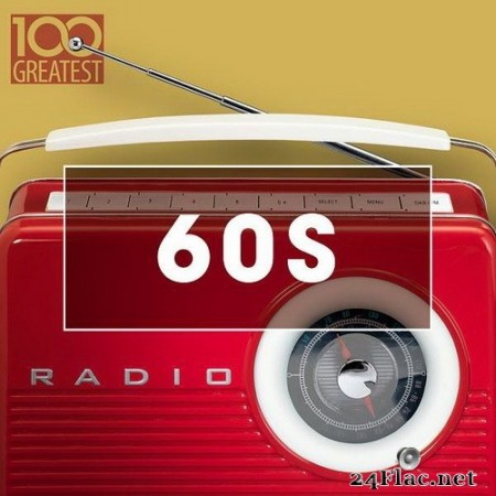VA - 100 Greatest 60s: Golden Oldies From The Sixties (2020) Hi-Res