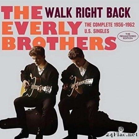 The Everly Brothers - Walk Right Back: Complete 1956-1962 U.S. Singles (2017) [FLAC (tracks + .cue)]