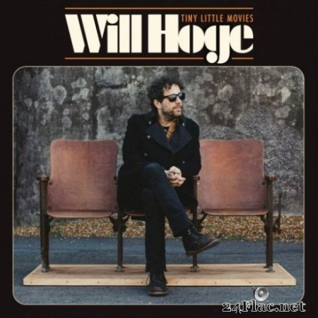 Will Hoge - Tiny Little Movies (2020) FLAC