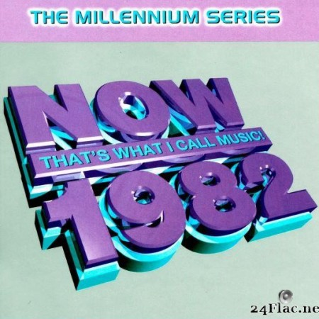 VA - Now That's What I Call Music! 1982: The Millennium Series (1999) [FLAC (tracks + .cue)]