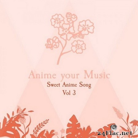 Anime your Music - Sweet Anime Song, Vol. 3 (2020) Hi-Res