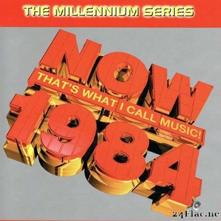 VA - Now That's What I Call Music! 1984: The Millennium Series (1999) [FLAC (tracks + .cue)]