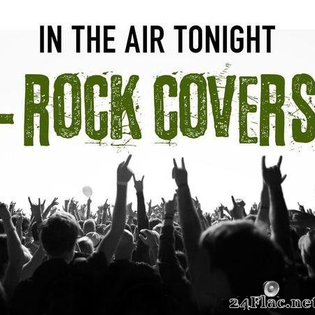 VA - In the Air Tonight - Rock Covers (2020) [FLAC (tracks)]