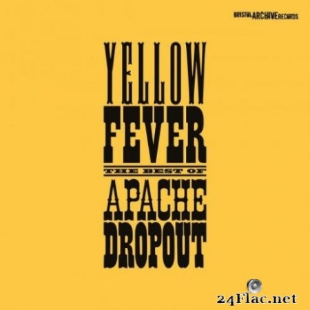 Apache Dropout - Yellow Fever - The Best of (2020) FLAC