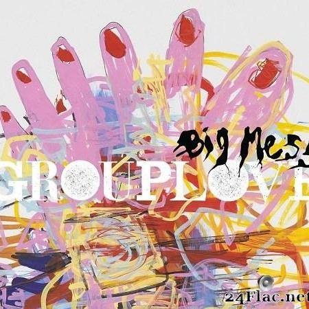 Grouplove - Big Mess (2016) [FLAC (tracks)]