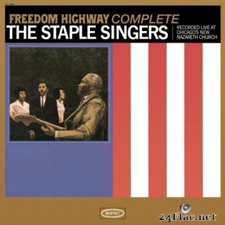 The Staple Singers - Freedom Highway Complete - Recorded Live at Chicago's New Nazareth Church (1965/2015) Hi-Res