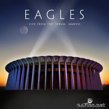 Eagles - Hotel California (Live From The Forum, Inglewood, CA, 9/12, 14, 15/2018) (2020) Hi-Res