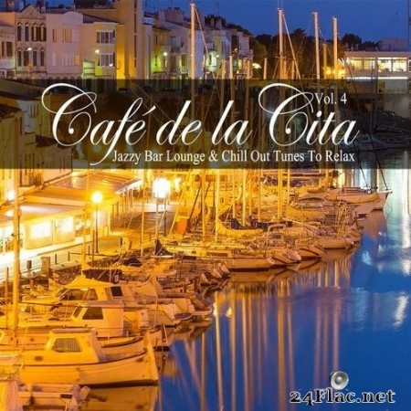 VA - Café de la Cita, Vol. 4 (Jazzy Bar Lounge & Chill out Tunes to Relax) (2020) Hi-Res