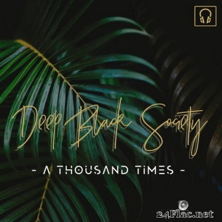 Deep Black Society - A Thousand Times (2020) Hi-Res