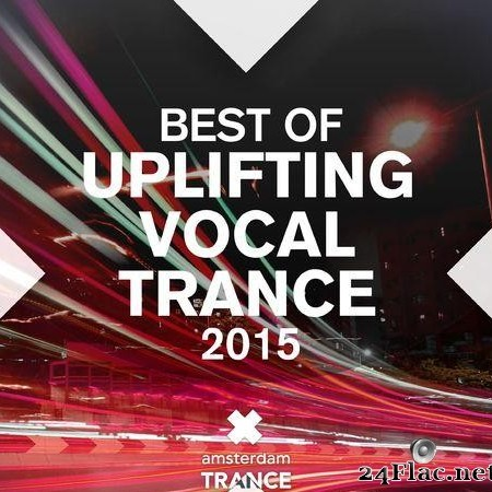 VA - Best of Uplifting Vocal Trance 2015 (2015) [FLAC (tracks)]