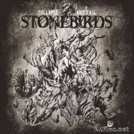Stonebirds - Collapse And Fail (2020) FLAC